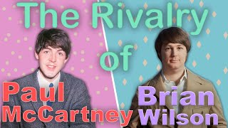 The Rivalry of Brian Wilson and Paul McCartney