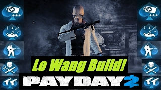 Payday 2: Lo Wang Build! SMG's/Crit Chance/Grinder/Melee Build