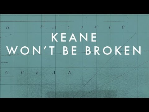 Keane - Wont Be Broken