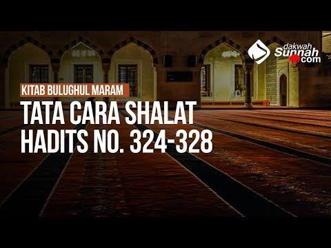 Tata Cara Shalat - Hadits No. 324-328 Ustadz Ahmad Zainuddin Al Banjary Hafizhahullah