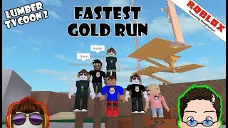 Roblox - Lumber Tycoon 2 - Fastest Gold Run with Fans