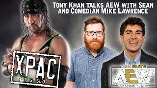 Tony Khan talks AEW with Sean and Comedian Mike Lawrence on X-Pac 12360 Ep. 121