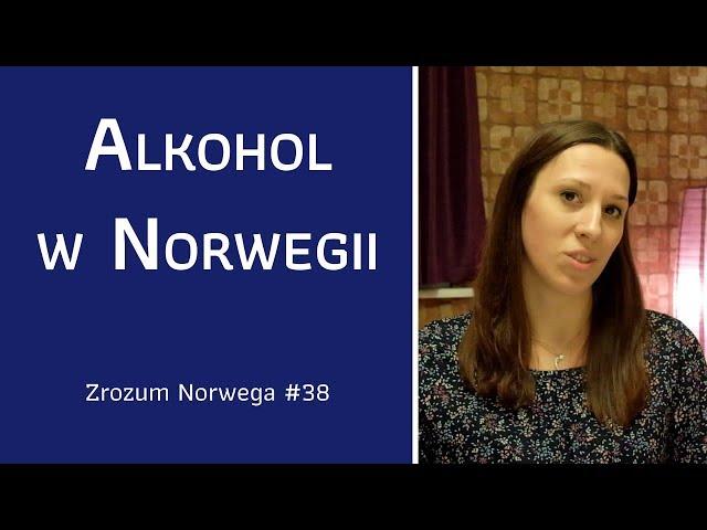 Zrozum Norwega #38 - Alkohol w Norwegii :-)