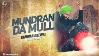 Mundran Da Mull ( Full Audio Song ) | Kanwar Grewal | Punjabi Song Collection | Speed Records