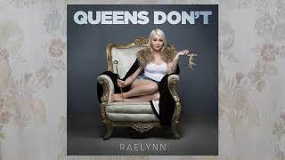 "Download Lagu Raelynn - ""Queens Don't"" (Audio Video) Gratis STAFABAND"