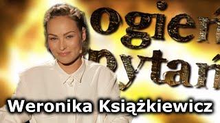 Weronika Książkiewicz - Ogień Pytań