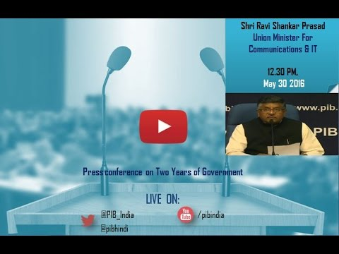 Two Years of Government: Press conference by Union Minister Shri Ravi Shankar Prasad