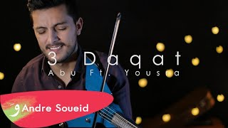 Download Lagu 3 Daqat - Abu Ft. Yousra - Violin Cover by Andre Soueid ثلاث دقات - أبو و يسرا Gratis STAFABAND