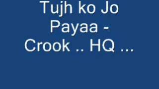 download lagu Tujh Ko Jo Paya Hq - Croock gratis