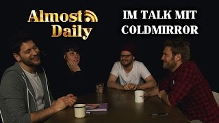 Almost Daily #113: Im Talk mit Coldmirror