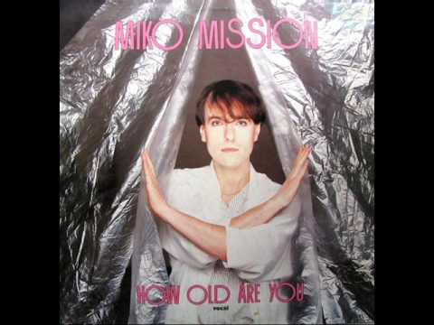 MIKO MISSION - How old are you