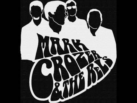 Mark Crozer And The Rels - Broken Out In Love