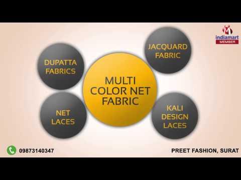 Textile Fabrics & Laces by Preet Fashion, Surat