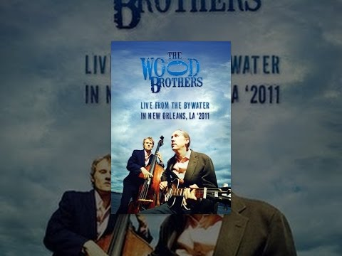 The Wood Brothers - Live from the Bywater: New Orleans, LA