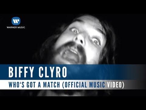 Biffy Clyro - Who's Got A Match