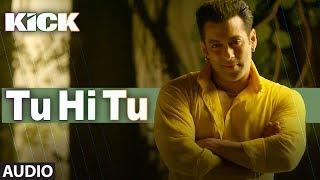 download lagu Tu Hi Tu  Kick  Mohd. Irfan  gratis