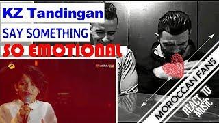 Download Lagu Arab React to | KZ Tandingan ' Say Something'  Singer 2018 || MOROCCAN REACT Gratis STAFABAND