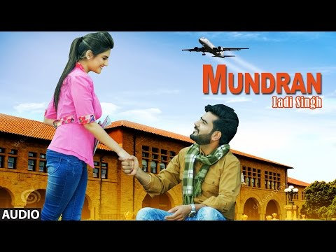 NEW PUNJABI SONGS | MUNDRAN FULL AUDIO SONG | LADI SINGH | LATEST PUNJABI SONGS 2016 | T-SERIES