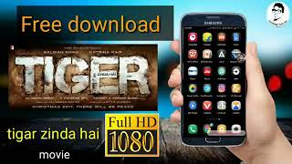 """how to download  """"tigar zinda hai"""" full movie hd quality 1080 p"""