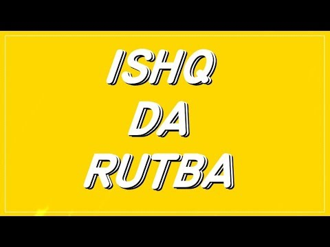 ISHQ DA RUTBA