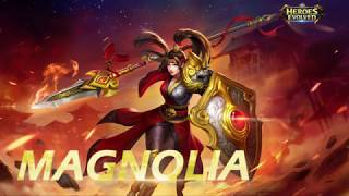 Heroes Evolved: Magnolia Introduction