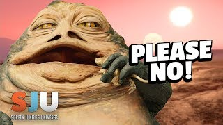 Dear Lucasfilm, NO Jabba the Hutt Movie Please! - SJU