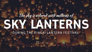 What is Pingxi Lantern Festival: Best Festival in Taiwan