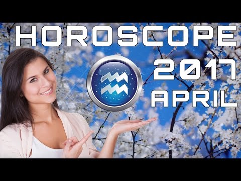 AQUARIUS APRIL 2017 Horoscope Prediction