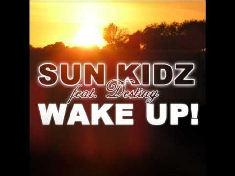 Sun Kidz feat. Destiny - Wake Up (Dj Deamon Remix)