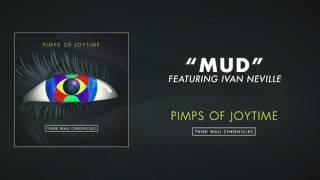 Pimps of Joytime - Mud (feat. Ivan Neville)