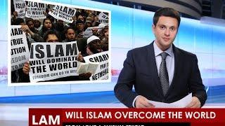 WILL ISLAM DOMINATE THE WORLD