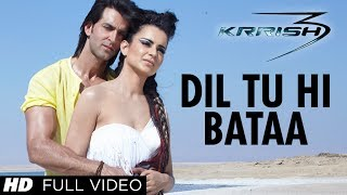 Dil Tu Hi Bataa Krrish 3 Full Video Song | Hrithik Roshan, Kangana Ranaut