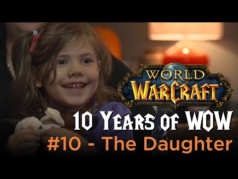 The Daughter  - 10 Years of WoW #10