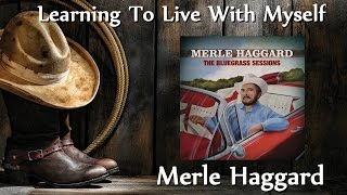 Watch Merle Haggard Learning To Live With Myself video