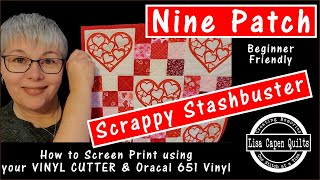 EASY Nine Patch Scrap Buster Quilt Pattern - Using Vinyl to Create Custom Designs & QUILT GIVEAWAY!