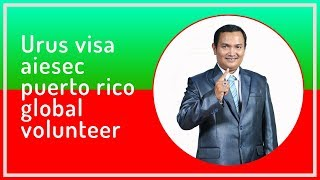 Urus visa aiesec Puerto Rico program global volunteer