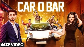 Car O Bar Song | Rohit Bhatt | Jugni Band | Latest Song 2018
