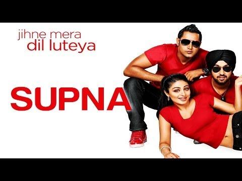 Supna - Jihne Mera Dil Luteya | Gippy Grewal | Diljit Dosanjh...