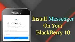 Install Facebook Messenger On BlackBerry 10 (2018)