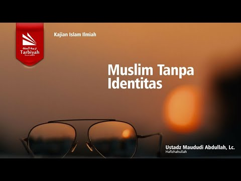 Muslim Tanpa Identitas | Ustadz Maududi Abdullah .Lc