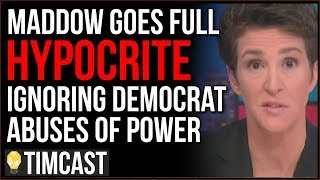 Rachel Maddow Hypocritically Calls Trump DOJ Dystopian While IGNORING Democrat Abuses Of Power