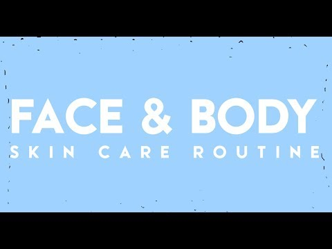 Face & Body Skin Care Routine