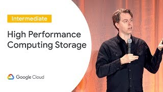 Technical Deep Dive Into Storage for High Performance Computing (Cloud Next '19)