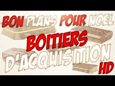 Bons Plans Gamer: Boitiers d'acquisition HD