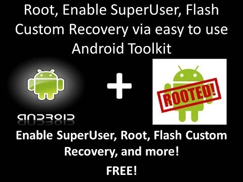 How to root. unroot. enable superuser permissions. flash custom recovery. and more on android
