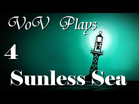 Checkmate - VoV Plays Sunless Sea - Part 4