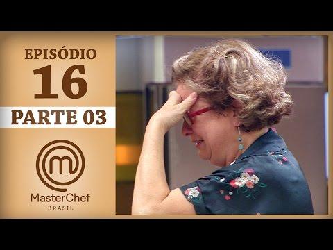 MASTERCHEF BRASIL 20062017  PARTE 3  EP 16  TEMP 04