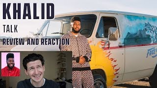 Khalid Talk Review And Reaction