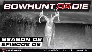 2018 Deer Season Preparation - Bowhunt or Die Season 09 Episode 09