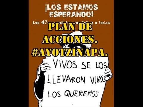 IMPORTANTE: Plan de acciones de #Ayotzinapa y la Asamblea Nacional Popular #SOSporMéxico.